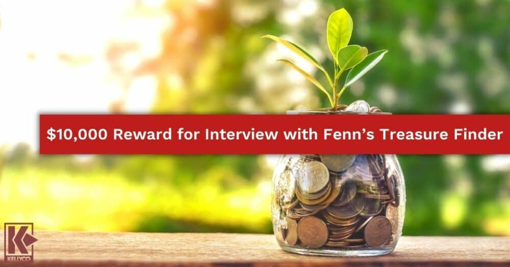 $10,000 Reward for Interview with Fenn's Treasure Finder