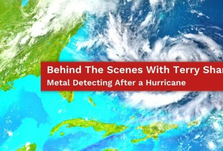 Behind The Scenes With Terry Shannon: Metal Detecting After a Hurricane