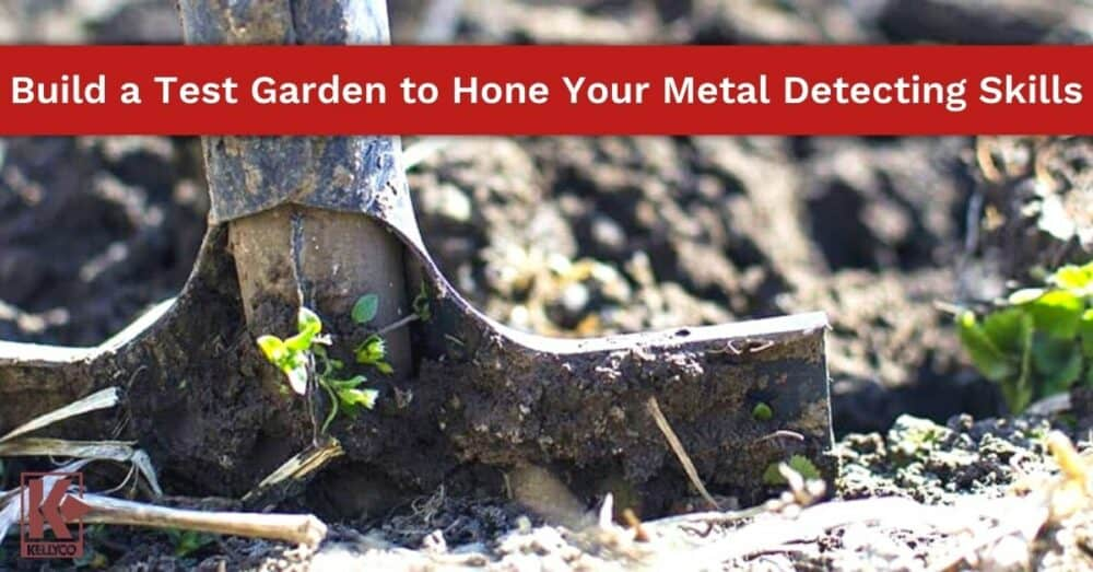 Build a Test Garden to Hone Your Metal Detecting Skills