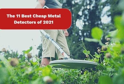 Cheap Metal Detectors of 2021