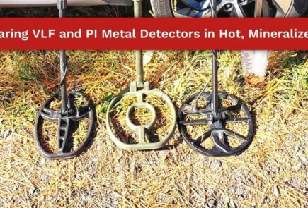 Comparing VLF and PI Metal Detectors in Hot, Mineralized Soil