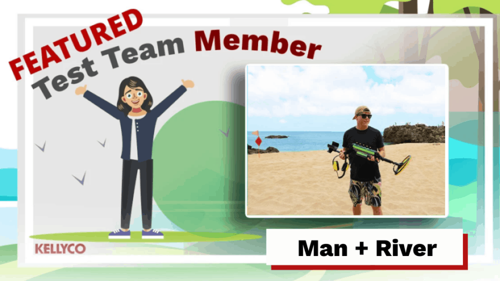 Featured Test Team Member - Man + River