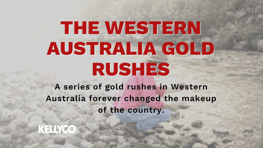 The Western Australia Gold Rushes