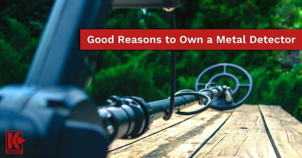 Good Reasons to Own a Metal Detector
