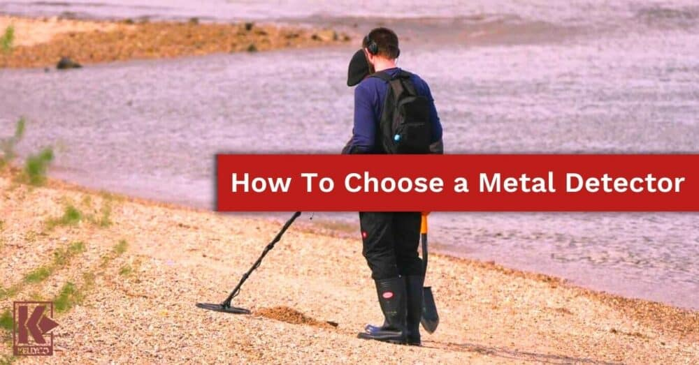 How To Choose a Metal Detector