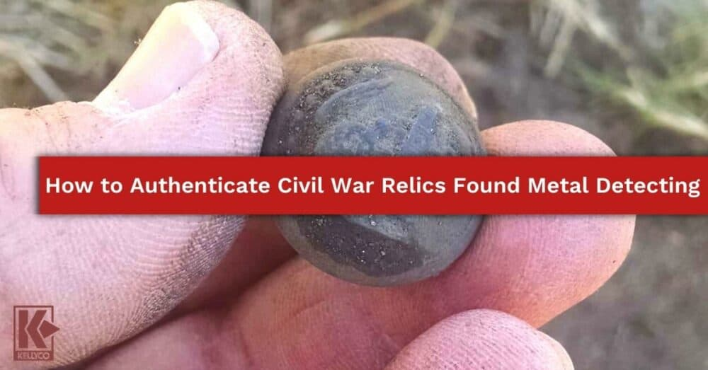 How to Authenticate Civil War Relics Found Metal Detecting