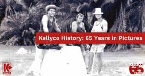 Kellyco History: 65 Years in Pictures