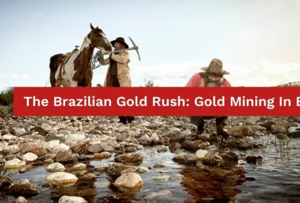 The Brazilian Gold Rush: Gold Mining In Brazil