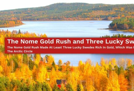 The Nome Gold Rush and Three Lucky Swedes_ The Nome Gold Rush Made At Least Three Lucky Swedes Rich In Gold, Which Was Mined Near The Arctic Circle