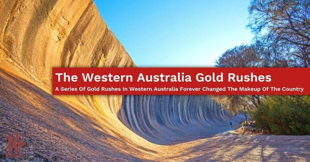 The Western Australia Gold Rushes_ A Series Of Gold Rushes In Western Australia Forever Changed The Makeup Of The Country