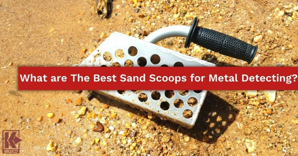 What are The Best Sand Scoops for Metal Detecting?
